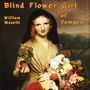 Blind Flower Girl of Pompeii by William Maselli